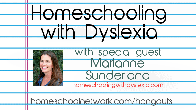 Homeschooling With Dyslexia with Marianne Sunderland