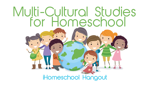 multi-cultural studies for homeschoolers with Kim Vij • iHomeschool Hangout