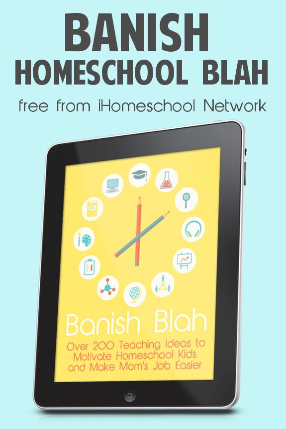 Banish Blah: Over 200 Teaching Ideas to Motivate Homeschool Kids & Make Mom's Job Easier
