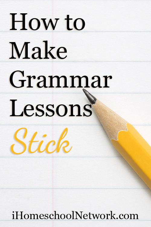 How to Make Grammar Lessons Stick   @iHomeschoolNet   #ihsnet