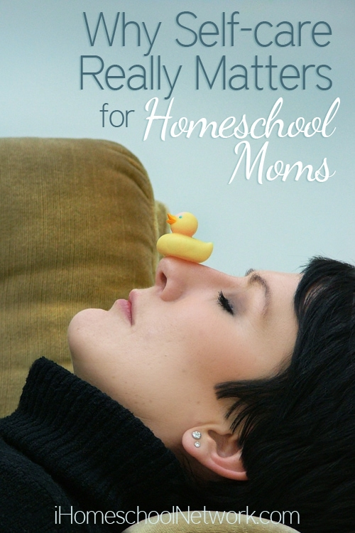 Why Self-care Really Matters for Homeschooling Moms | @iHomeschoolNet | #ihsnet