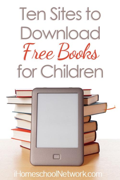 Ten Sites to Download Free Books for Children   @iHomeschoolNet   #ihsnet