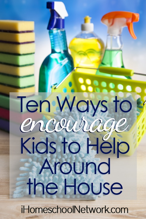 Ten Ways to Encourage Kids to Help Around the House | @iHomeschoolNet | #ihsnet