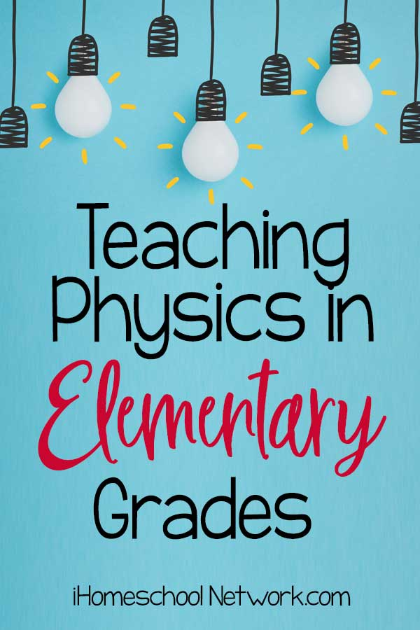 Teaching Physics in the Elementary Grades
