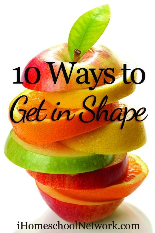 Top Ten Ways to Get in Shape  | @iHomeschoolNet | #ihsnet