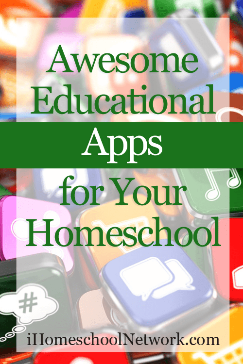 Awesome Educational Apps for Your Homeschool | @iHomeschoolNet | #ihsnet