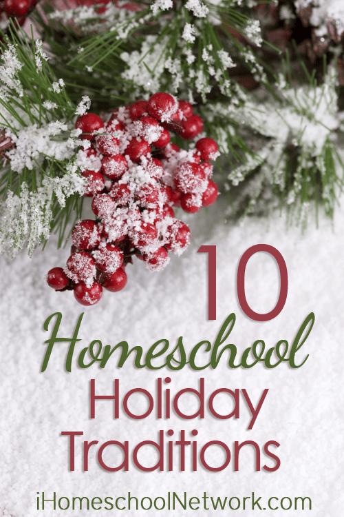 10 Homeschool Holiday Traditions   @iHomeschoolNet   #ihsnet