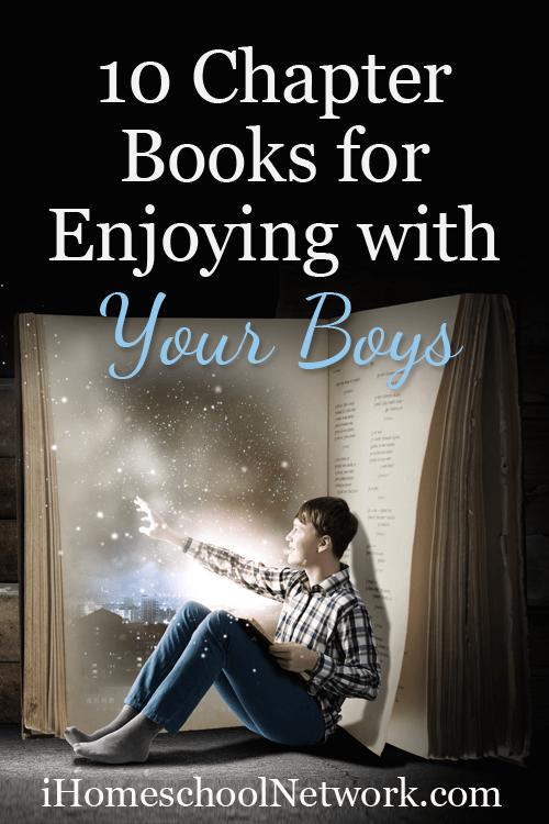 10 Chapter Books for Enjoying with Your Boys | @iHomeschoolNet | #ihsnet