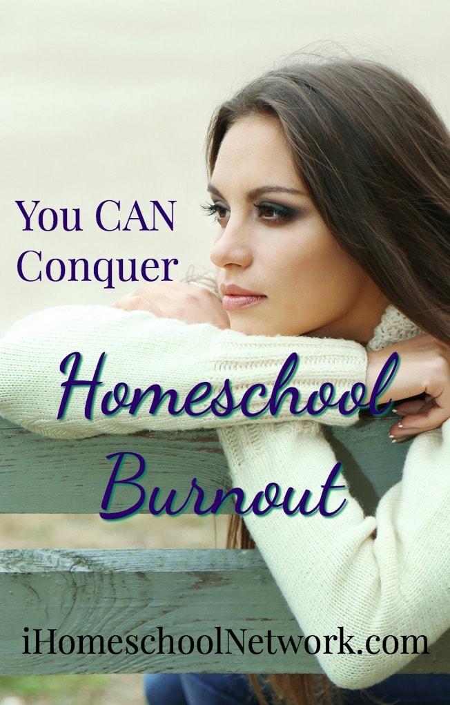 You CAN Conquer Homeschool Burnout - iHOmeschool Network