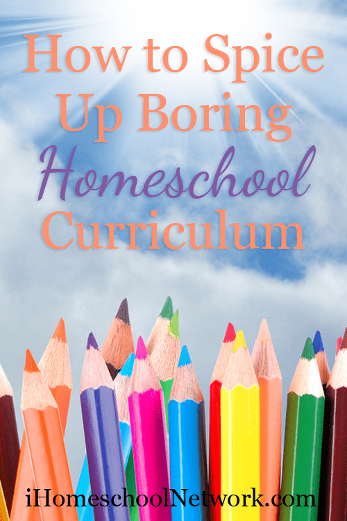 How to Spice Up Boring Homeschool Curriculum  | @iHomeschoolNet | #ihsnet