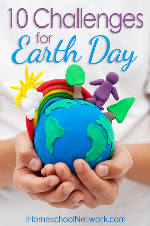 10 Earth Day Challenges For Your Homeschool