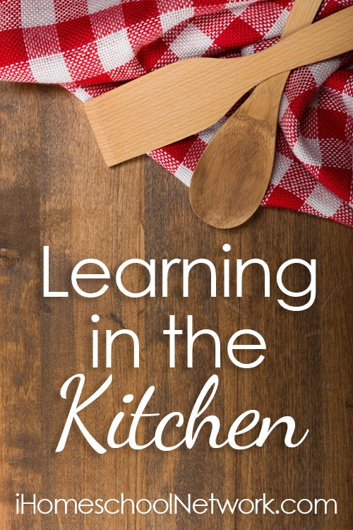 The Kitchen Isn't Just for Cooking: Homeschooling in the Kitchen