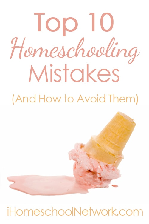 Top 10 Homeschooling Mistakes (And How to Avoid Them)