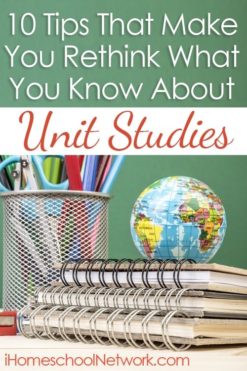 10 Tips That Make You Rethink What You Know About Homeschool Unit Studies