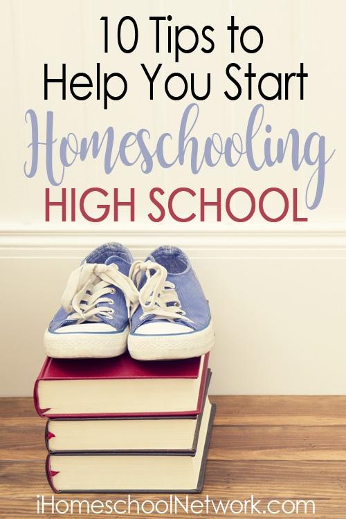 10 Tips to Help You Start Homeschooling High School