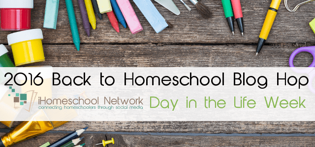 8th Annual Back to Homeschool Blog Hop: Day in the Life Week