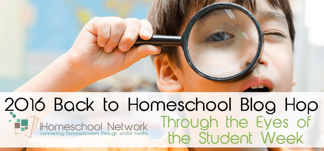 8th Annual Back to Homeschool Blog Hop: Through the Eyes of the Student Week