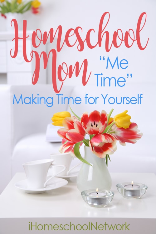 10 Terrific Tips for Homeschool Mom Me Time | iHomeschool Network | @ihsnet