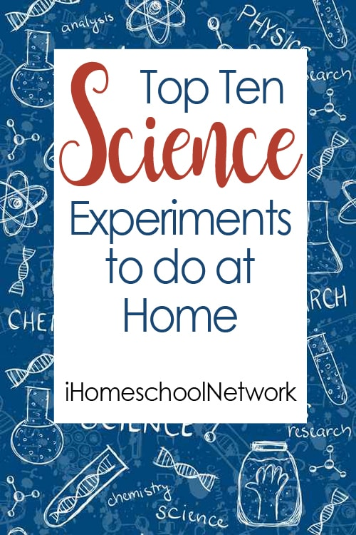 Top Ten Science Experiments to do at Home