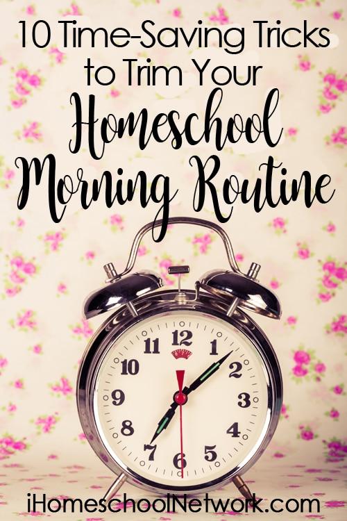 10 Time-Saving Tricks to Trim Your Homeschool Morning Routine