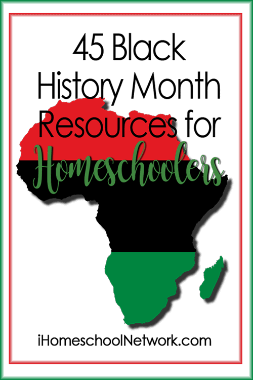 45 Black History Month Resources for Homeschoolers