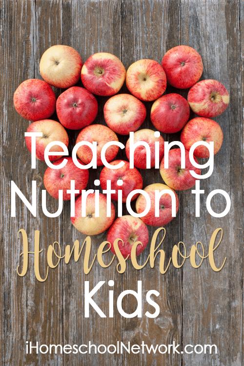 Teaching Nutrition to Homeschool Kids