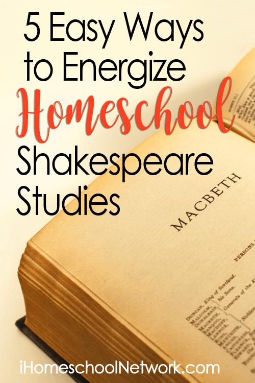 5 Easy Ways to Energize Homeschool Shakespeare Studies