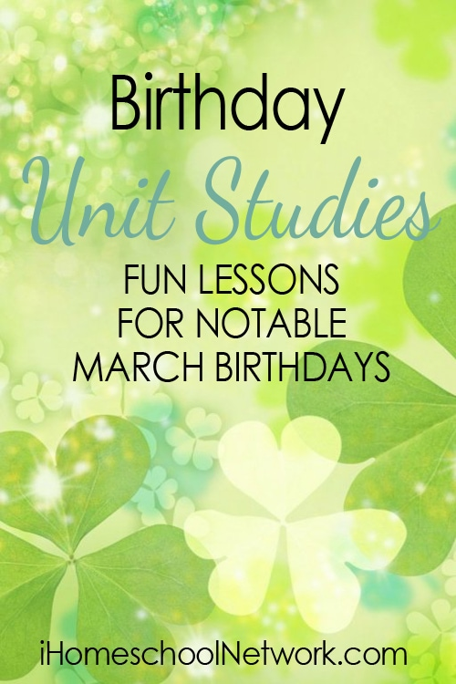 Free Homeschool Unit Studies for Notable People Born in March