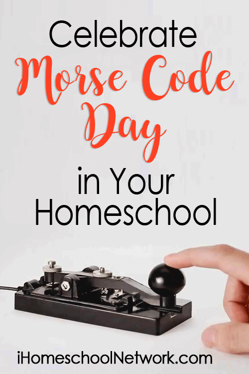 Celebrate Morse Code Day in Your Homeschool