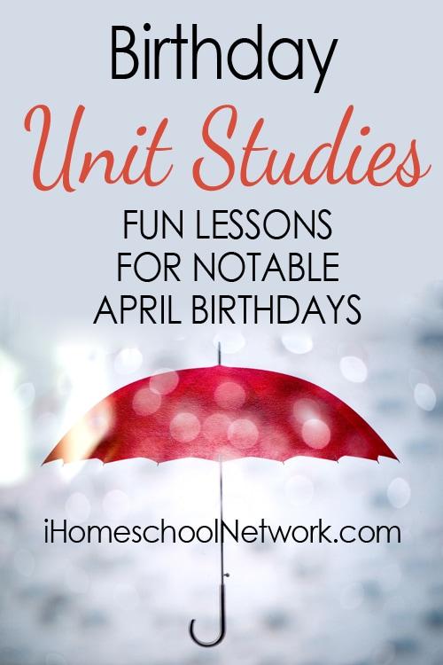 Famous Birthdays in April | Free Unit Studies | @iHomeschoolNet | #ihsnet