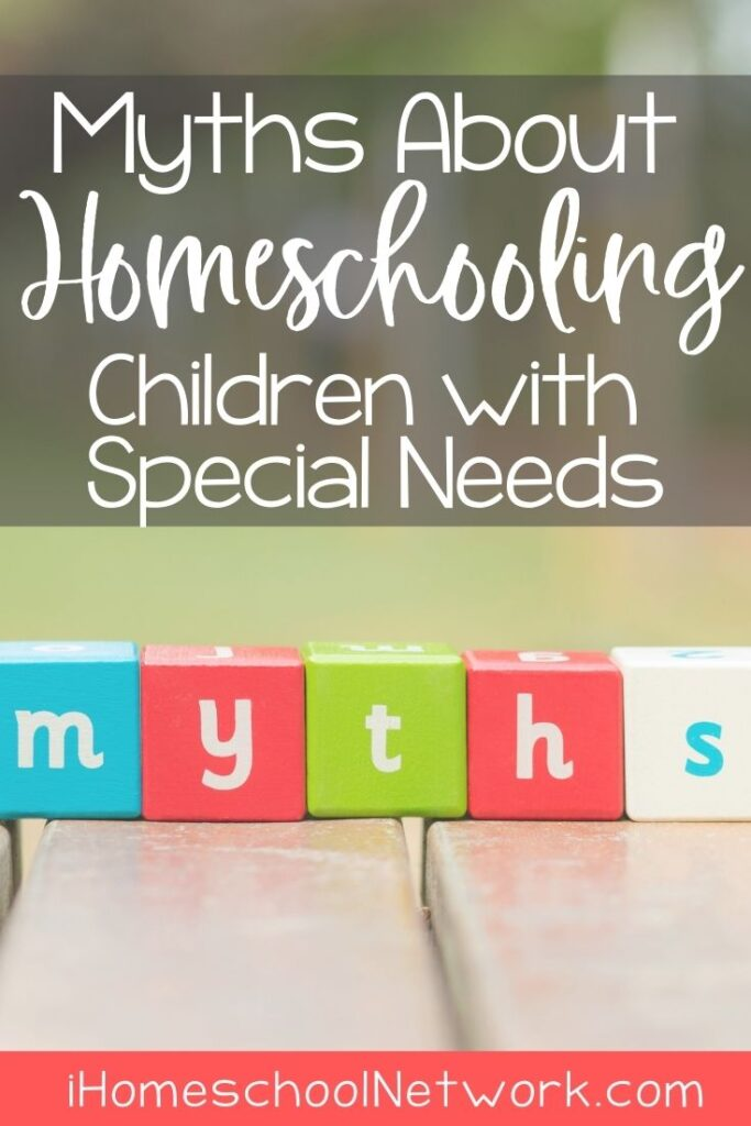 Myths About Homeschooling Kids with Special Needs