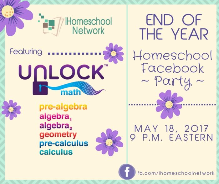 End of the Year Homeschool Facebook Party featuring @UnlockMath   iHomeschool Network #ihsnet