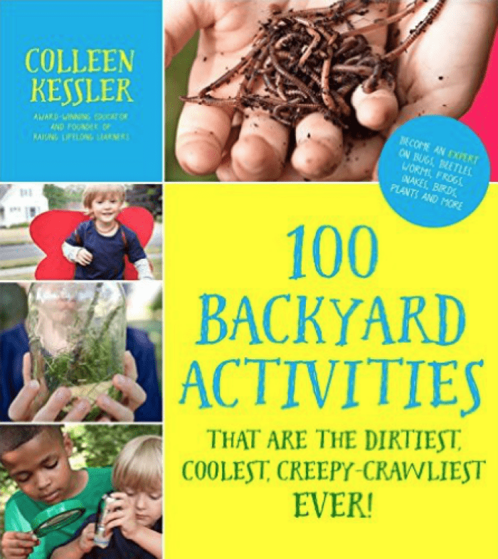100 Backyard Activities by Colleen Kessler