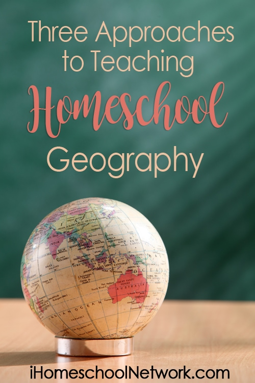 Three Approaches to Teaching Homeschool Geography