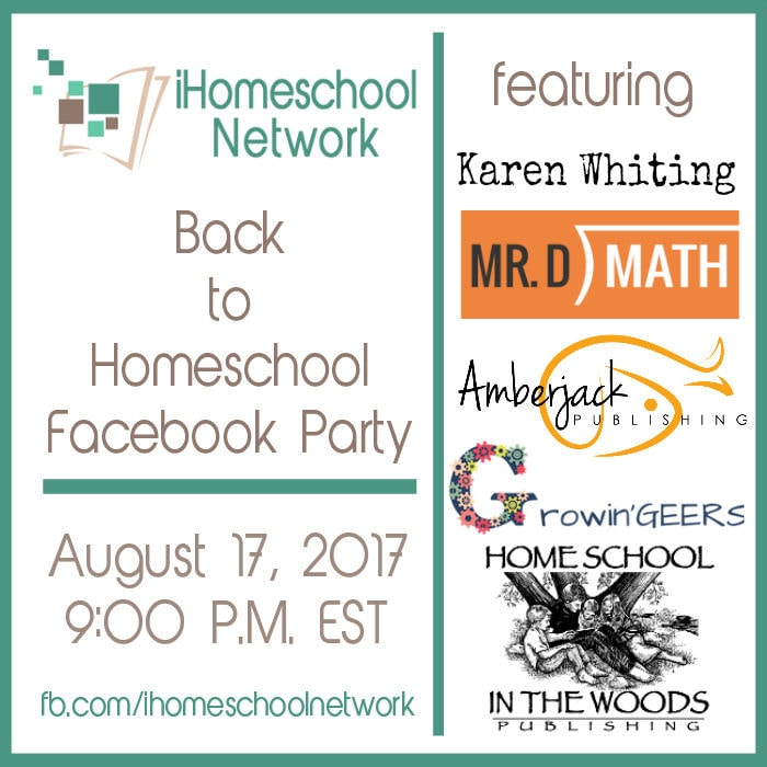 Join iHomeschool Network for a Back to Homechool Facebook Party August 17, 2017 at 9:00 P.M. EST