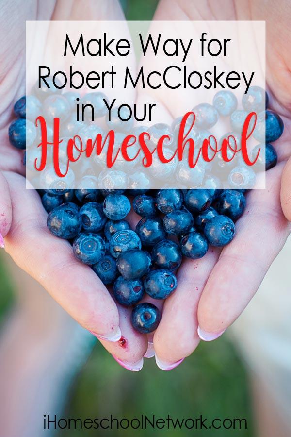 Make Way for Robert McCloskey in Your Homeschool