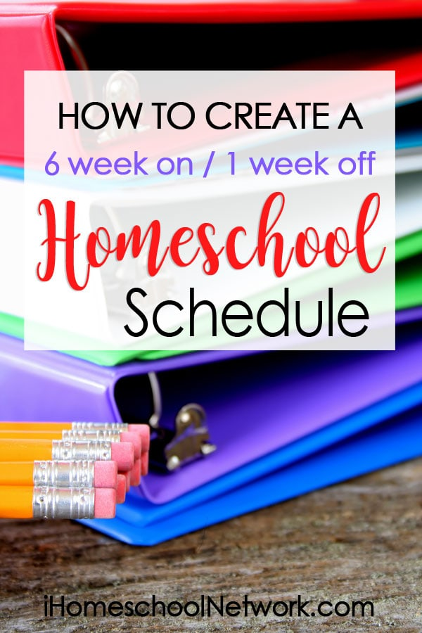 Having a homeschool schedule is important! Here are 4 easy tips for creating a six week on, one week off, homeschool schedule.