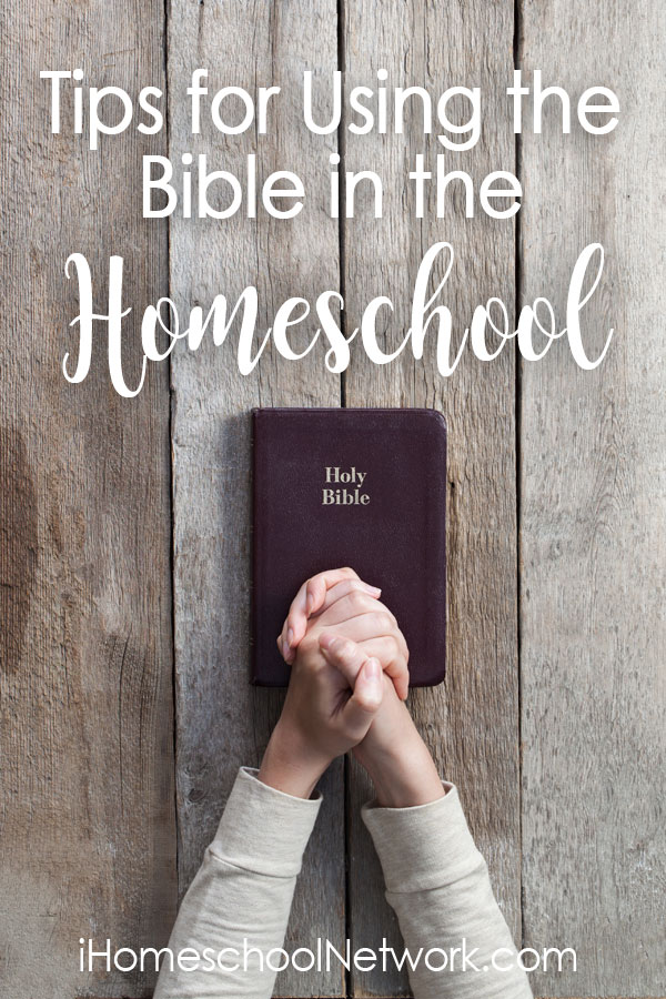Tips for Using the Bible in Your Homeschool