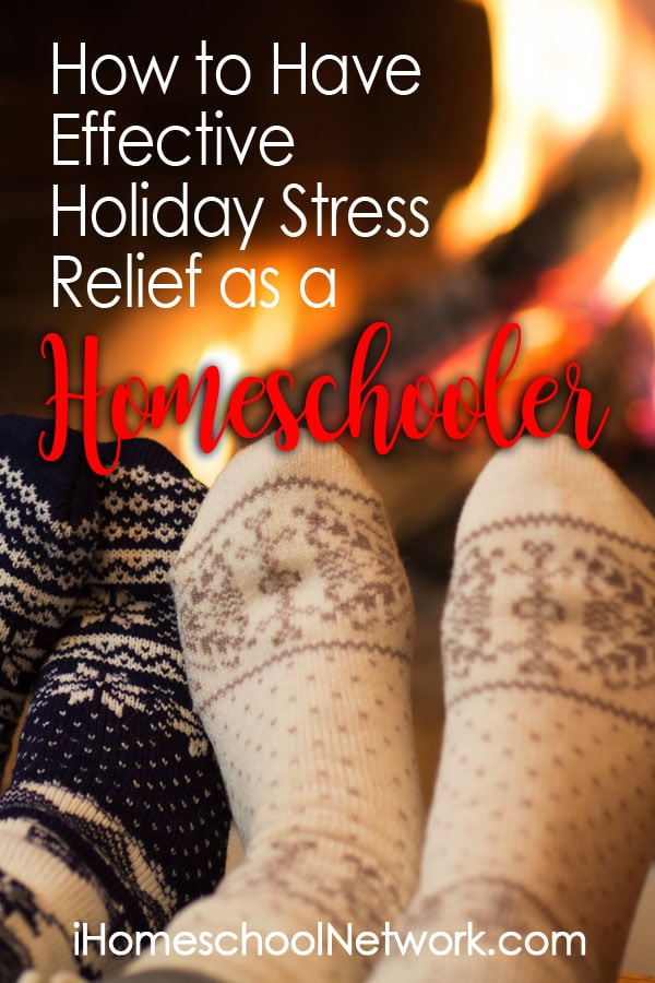 How to Have Effective Holiday Stress Relief as a Homeschooler
