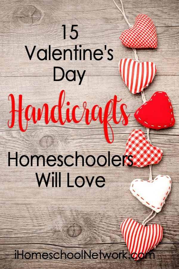 15 Valentine's Day Handicrafts Homeschoolers Will Love
