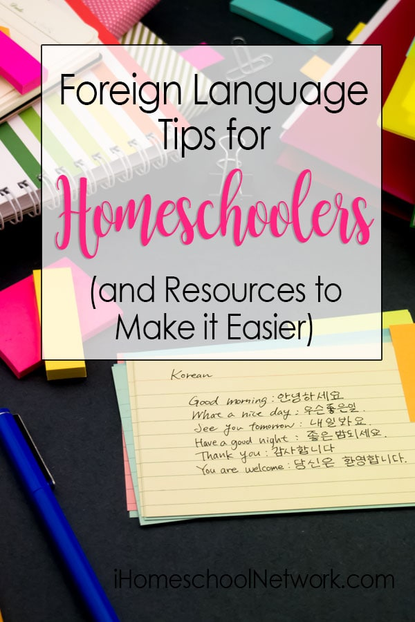 Foreign Language Tips for Homeschoolers and Resources to Make it Easier
