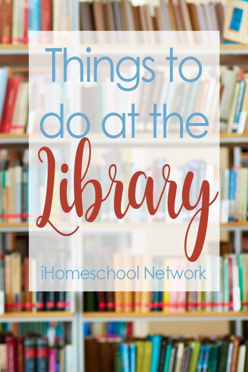 Things Homeschoolers Can Do at the Library