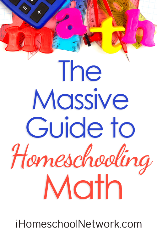 The Massive Guide to Homeschooling Math | the Bloggers at @iHomeschoolNet #ihsnet