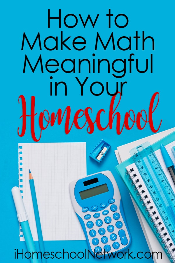 How to Make Math Meaningful in Your Homeschool