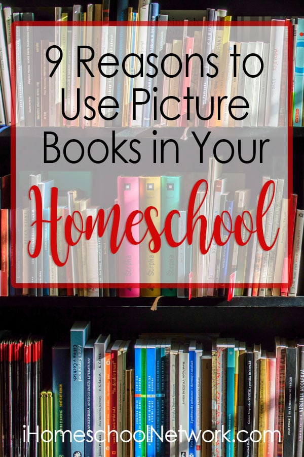 9 Reasons to Use Picture Books in Your Homeschool