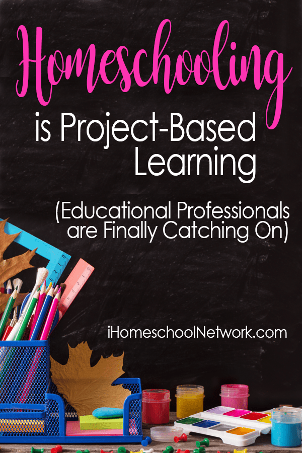 Homeschooling is Project-Based Learning. Educational Professionals are Finally Catching On