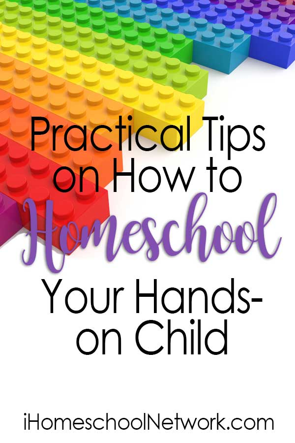 Practical Tips On How To Homeschool Your Hands-on Child
