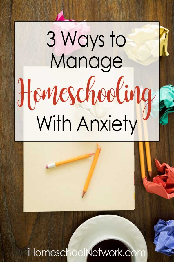 3 Ways to Manage as a Homeschool Mom with Anxiety