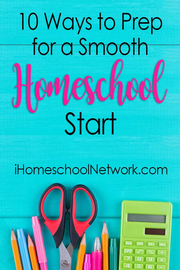 10 Ways to Prep for a Smooth Homeschool Start