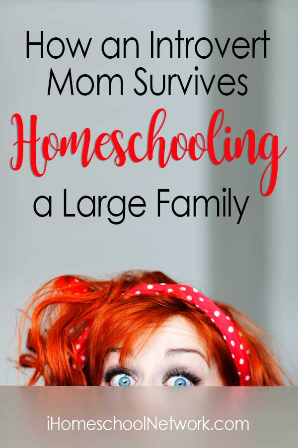 How an Introvert Mom Survives Homeschooling a Large Family
